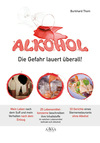Vergrößerte Darstellung Cover: Alkohol - Die Gefahr lauert überall!. Externe Website (neues Fenster)