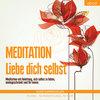 Vergrößerte Darstellung Cover: Meditation - liebe dich selbst. Externe Website (neues Fenster)