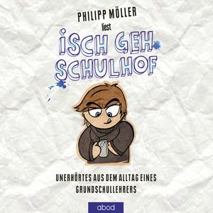 """Philipp Möller liest """"Isch geh Schulhof"""""""