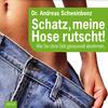 Vergrößerte Darstellung Cover: Schatz, meine Hose rutscht!. Externe Website (neues Fenster)