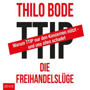 TTIP Die Freihandelslüge