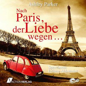 Nach Paris, der Liebe wegen...