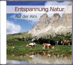 Entspannung Natur - Auf der Alm