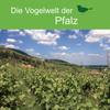 Die Vogelwelt der Pfalz