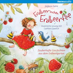 Erdbeerinchen Erdbeerfee - Zauberhafte Geschichten aus dem Erdbeergarten