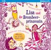 Lisa und die Brombeerprinzessin - Löwen, die brüllen, beißen nicht