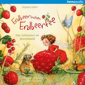Erdbeerinchen Erdbeerfee - Das Geheimnis im Beerenwald und andere Geschichten