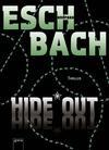 Vergrößerte Darstellung Cover: Hide Out. Externe Website (neues Fenster)