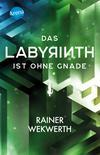 Vergrößerte Darstellung Cover: Das Labyrinth ist ohne Gnade. Externe Website (neues Fenster)