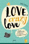 Vergrößerte Darstellung Cover: Love, crazy love. Externe Website (neues Fenster)