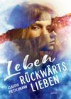 Vergrößerte Darstellung Cover: Leben rückwärts lieben. Externe Website (neues Fenster)
