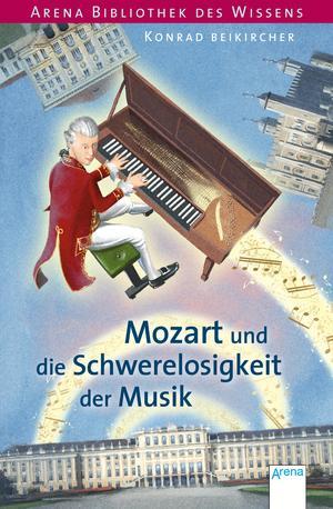 Wolfgang Amadeus Mozart und die Schwerelosigkeit der Musik