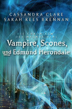 Vampire, Scones und Edmund Herondale