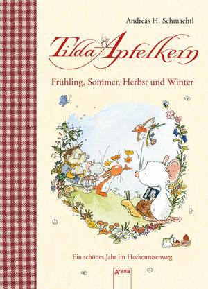 Tilda Apfelkern - Frühling, Sommer, Herbst und Winter