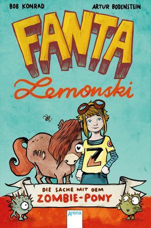 Fanta Lemonski - Die Sache mit dem Zombie-Pony