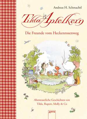 Tilda Apfelkern - Die Freunde vom Heckenrosenweg