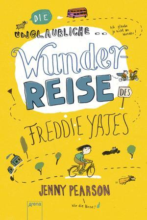 ¬Die¬ unglaubliche Wunderreise des Freddie Yates
