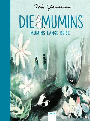 Mumins lange Reise