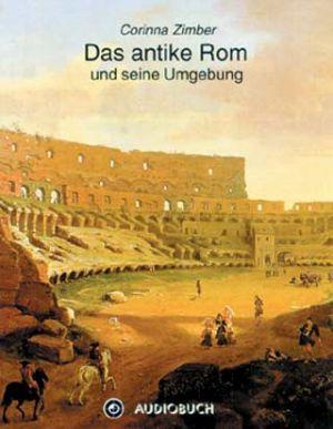 Das antike Rom und seine Umgebung