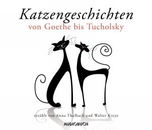 Katzengeschichten von Goethe bis Tucholsky