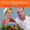 Gute Besserung wünschen Andrea Kathrin Loewig und Johannes Steck