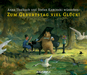 Anna Thalbach und Stefan Kaminski wünschen: Zum Geburtstag viel Glück!