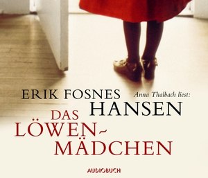 """Anna Thalbach liest: Erik Fosnes Hansen """"Das Löwenmädchen"""""""