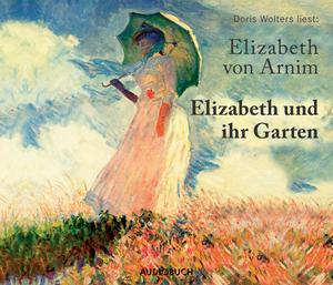 """Doris Wolters liest: Elizabeth von Arnim """"Elizabeth und ihr Garten"""""""