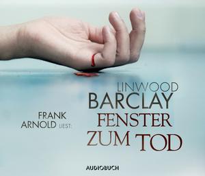 """Frank Arnold liest Linwood Barclay """"Fenster zum Tod"""""""