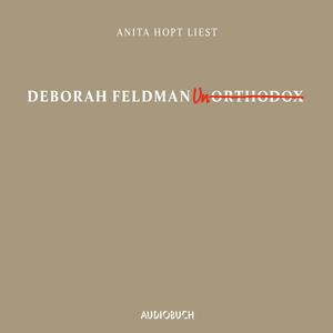 "Anita Hopt liest Deborah Feldman ""Unorthodox"""