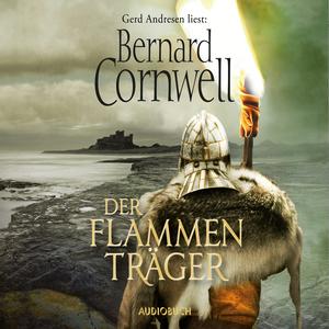 Gerd Andresen liest: Bernard Cornwell, Der Flammenträger