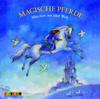 Vergrößerte Darstellung Cover: Magische Pferde. Externe Website (neues Fenster)