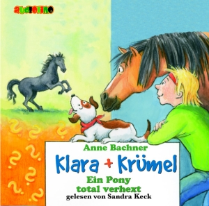 Klara + Krümel - Ein Pony total verhext