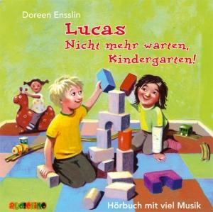 Lucas: nicht mehr warten, Kindergarten!