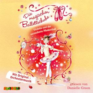 Die magischen Ballettschuhe - Violetta und der verzauberte Maskenball