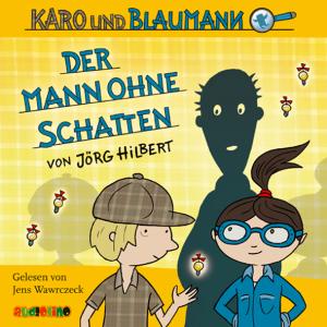 Karo und Blaumann - Der Mann ohne Schatten