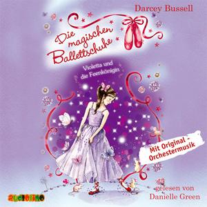 Die magischen Ballettschuhe - Violetta und die Feenkönigin