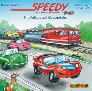 Speedy, das kleine Rennauto - Mit Vollgas auf Klassenfahrt