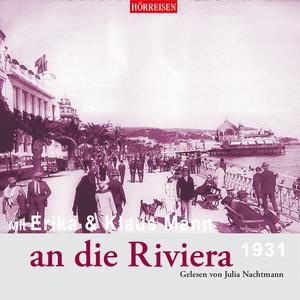 Mit Erika & Klaus Mann an die Riviera