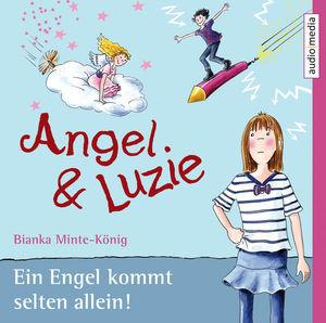 Angel & Luzie - Ein Engel kommt selten allein!