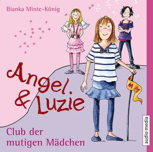 Angel & Luzie - Club der mutigen Mädchen