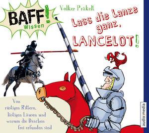 Lass die Lanze ganz, Lancelot!