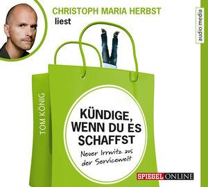 """Christoph Maria Herbst liest Tom König """"Kündige, wenn du es schaffst"""""""