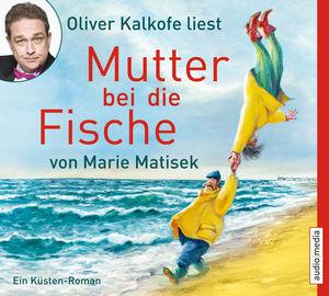 """Oliver Kalkofe liest """"Mutter bei die Fische"""" von Marie Matisek"""