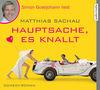 "Simon Gosejohann liest Matthias Sachau ""Hauptsache, es knallt"""
