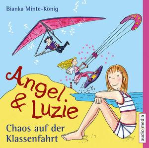 Angel & Luzie - Chaos auf der Klassenfahrt