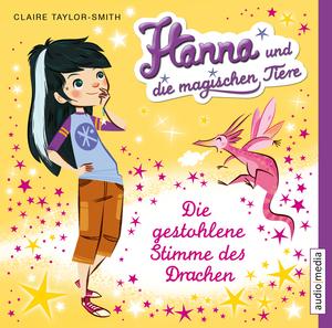 Hanna und die magischen Tiere - Die gestohlene Stimme des Drachen