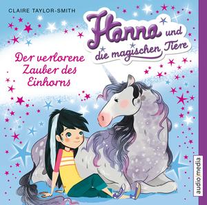Hanna und die magischen Tiere - Der verlorene Zauber des Einhorns