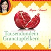 Tausendundein Granatapfelkern
