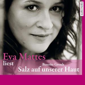 """Eva Mattes liest Benoîte Groult """"Salz auf unserer Haut"""""""